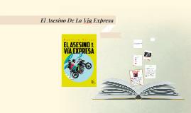 Copy of El Asesino De La Via Expresa