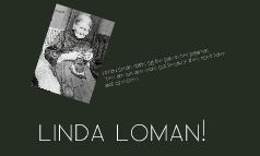 Linda Looomann!