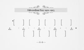 Edwardian Era: 1901-1915