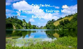 CELESTE Inc.: A New Era Of Tourism In Bangladesh