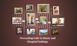 Preventing Falls in Home and Hospital Settings