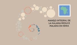 MANEJO INTEGRADO DE LA MALARIA, REDUCE MALARIA EN KENIA
