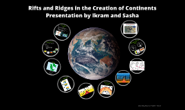 Rifts and Ridges in the Creation of Continents