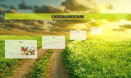 L'AGROALIMENTAIRE