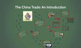 Copy of China Trade: An Introduction