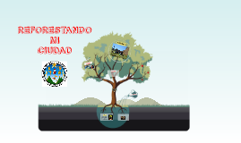 Copy of Copy of REFORESTANDO MI CIUDAD
