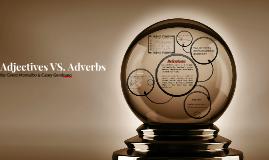 Adjective VS. Adverb