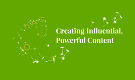 Creating Influential, Powerful Content