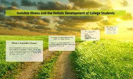 Invisible Illness and the Holistic Development of College St