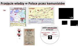 Przejęcie władzy przez komunistów w Posce w czasie II wojny światowej.