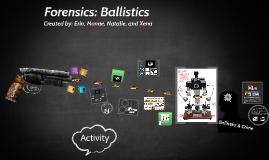 Copy of Forensics: Ballistics