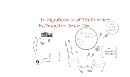 Copy of The Significance of Tralfamadore in Slaughter House Five