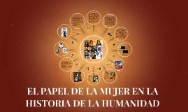 Copy of EL PAPEL DE LA MUJER EN LA HISTORIA DE LA HUMANIDAD