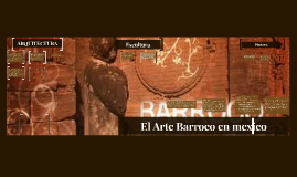 Copy of Arte barroco en Mexico
