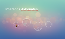 Pharaohs Akhenaten