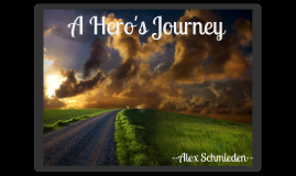 Copy of Hero's Journey--Alex Schmieden