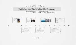 Deflating the World's Bubble Economy