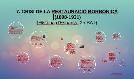 9. LA CRISI DE LA RESTAURACIÓ (1898-1931)