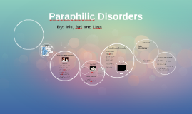 Copy of Paraphilic Disorders