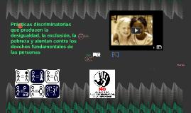 Prácticas discriminatorias que producen la desigualdad, la e