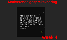 Motiverende gespreksvoering, week 4, periode 2, 2017-2018
