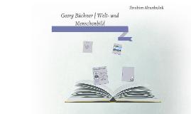 Georg Büchner | Welt- und Menschenbild