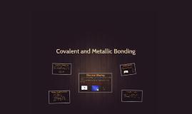 Covalent and Metallic Bonding
