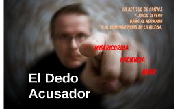 EL DEDO ACUSADOR 1.2 (Cosas que afectan el compañerismo III)