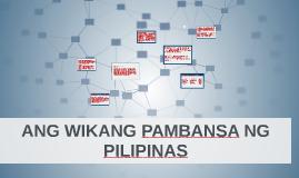 ANG WIKANG PAMBANSA NG PILIPINAS