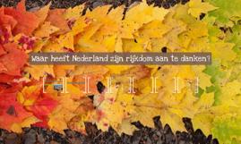 Copy of Waar heeft Nederland zijn rijkdom aan te danken?