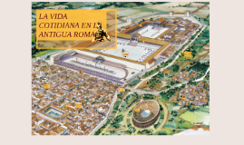 Copy of LA VIDA COTIDIANA EN LA ANTIGUA ROMA