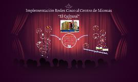 """Implementación Redes Cisco al Centro de Idiomas """"El Cultural"""