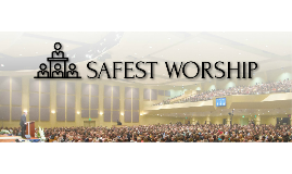 Safest Worship - Session One