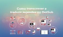 Como transcrever e traduzir legendas no DotSub