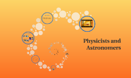 Physicists and Astronomers