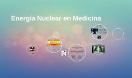 Energía Nuclear en Medicina