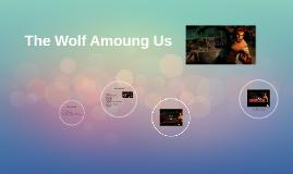 The Wolf Amoung Us