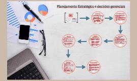 Planejamento Estratégico e decisões gerenciais  e o processo