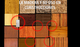 LA MADERA Y SU USO EN CONSTRUCCIONES