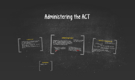 Copy of Administering the ACT