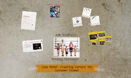 Case 4567: Creating Content the Customer Craves