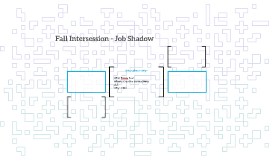 Fall Intersession - Job Shadow
