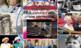 THE QUEEN ELIZABETH CELEBRATES HER 90th BIRTHDAY