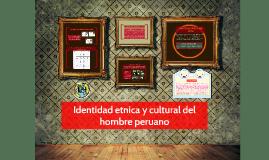 Identidad etnica y cultural del hombre peruano