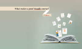What makes a good Moodle course?