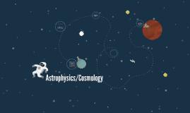 Astrophysics/Cosmology