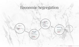 Economic Segregation