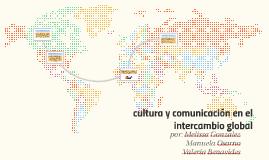 cultura y comunicación en el intercambio global