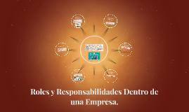 Roles y Responsabilidades Dentro de una Empresa.