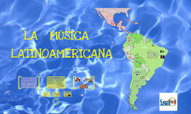 Copy of La música latinoamericana